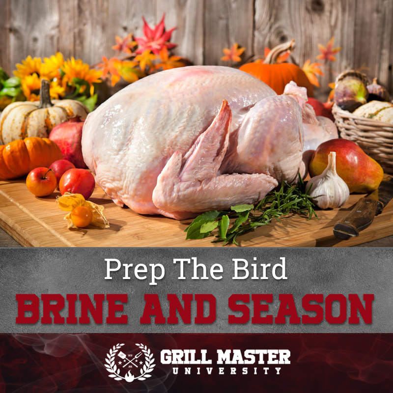 Brine and season the turkey