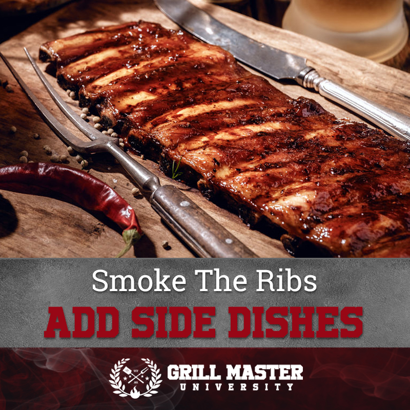 Smoke the ribs and add side dishes