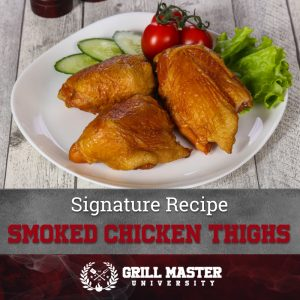 Signature Recipe Smoked Chicken Thighs