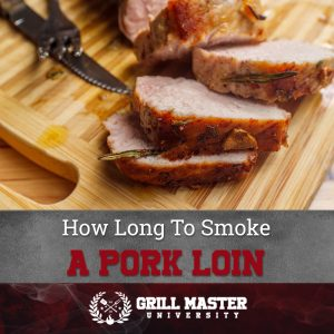 How Long To Smoke A Pork Loin