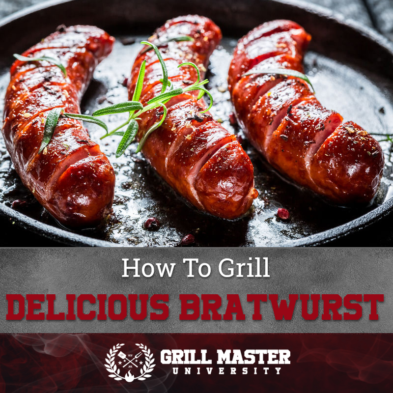 How To Grill Delicious Bratwurst