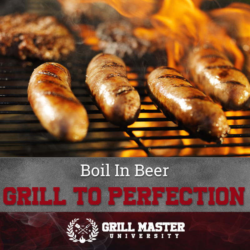 Boil In Beer Grill To Perfection