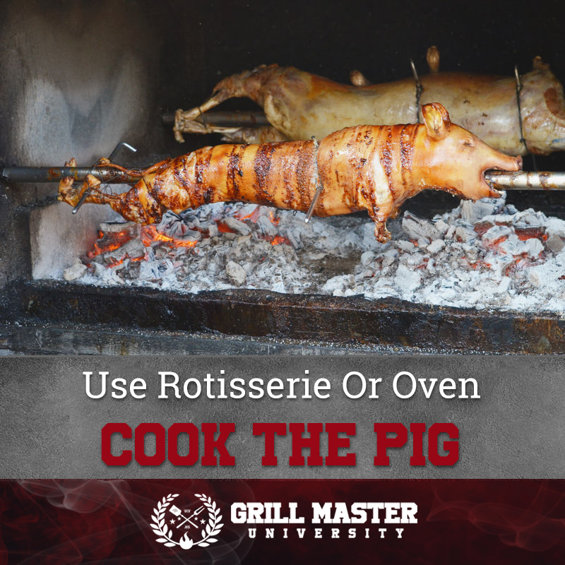 Use Rotisserie Or Oven Cook The Pig