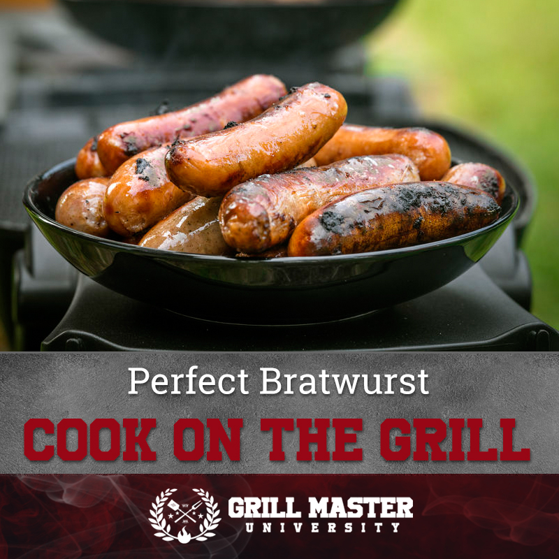 Perfect Bratwurst Cook On The Grill