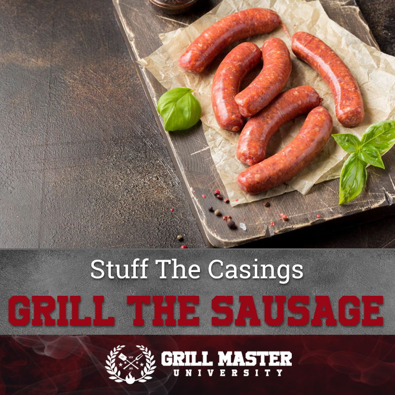 Stuff The Casings Grill The Sausage
