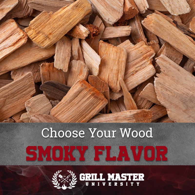 Choose Your Wood Smoky Flavor