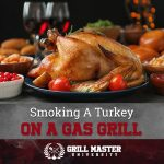 Smoking a Turkey Using Your Gas Grill